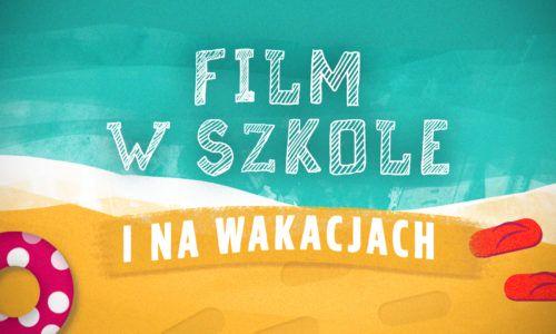 FILM W SZKOLE i na wakacjach: Bezpieczeństwo przede wszystkim
